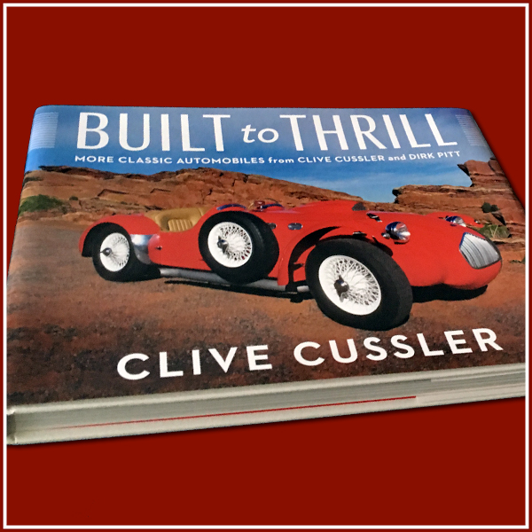 Built to Thrill - More Classic Automobiles from Clive Cussler and Dirk Pitt